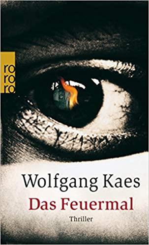 Wolfgang Kaes: Das Feuermal
