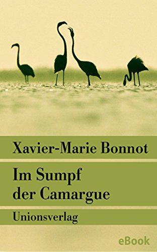 Xavier-Marie Bonnot: Im Sumpf der Camargue